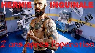 Hernie inguinale : Bilan, 2 ans après l'opération !!!