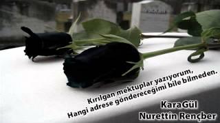 Nurettin rençber karagül şarkı sözü