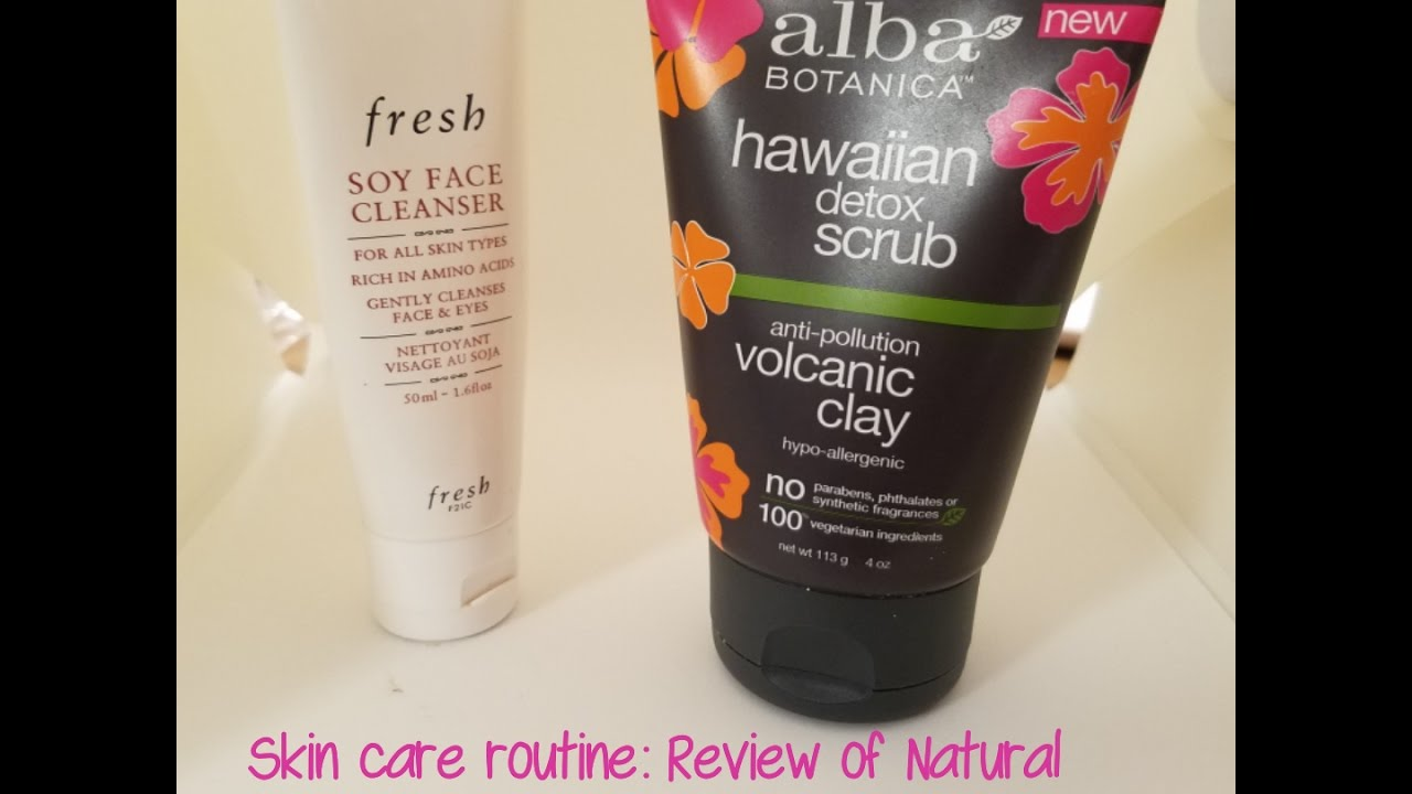 Skin care routine and Review of Natural Products: Fresh and Alba Botanica