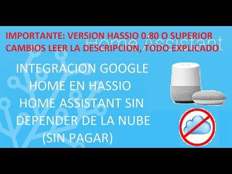 INTEGRACION GOOGLE HOME EN HOME ASSISTANT (HASSIO) SIN CLOUD, SIN NUBE EN  ESPAÑOL