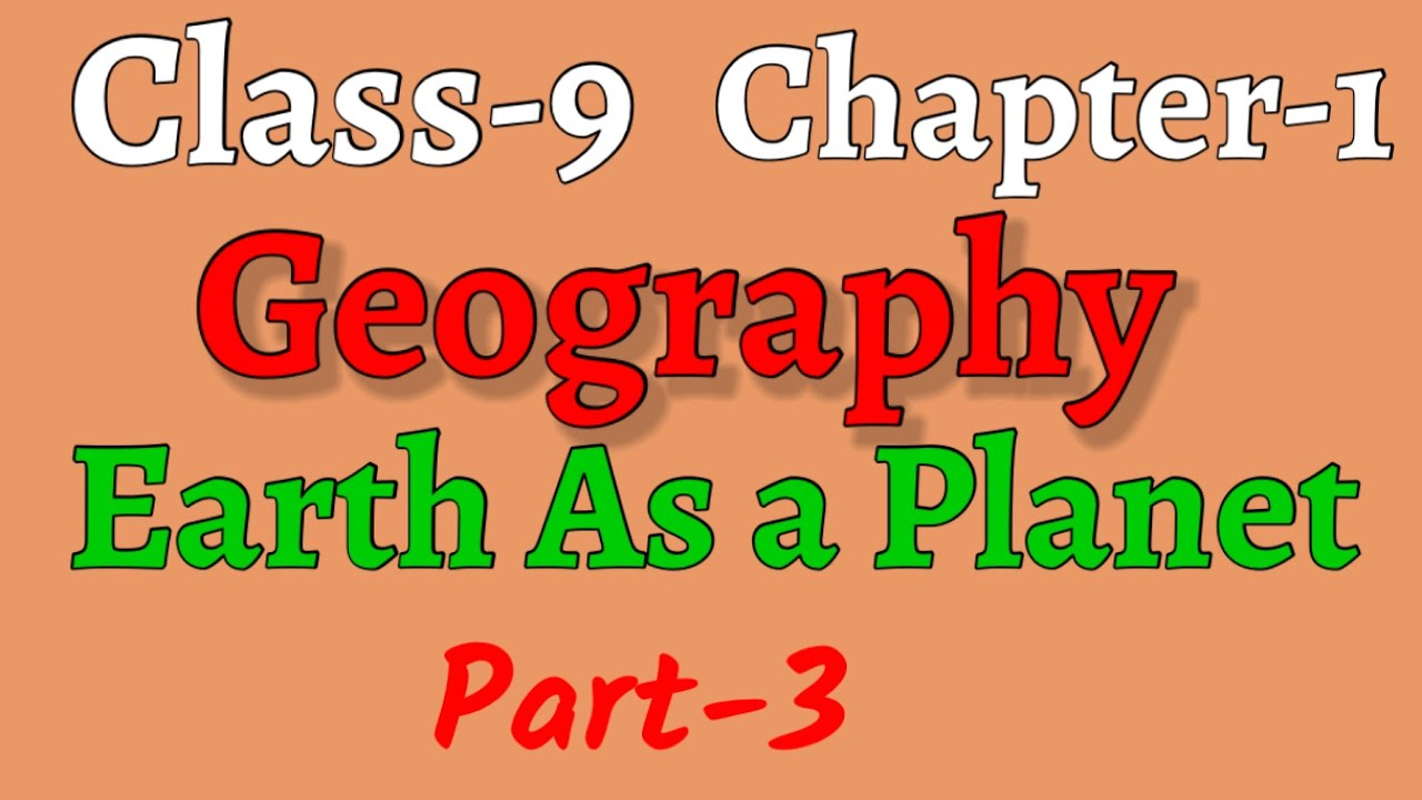 Class-9 ICSE Geography Chapter-1 Earth As a Planet Part-3