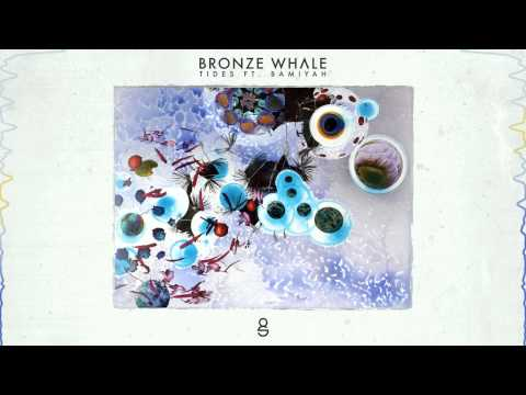 Bronze Whale - Tides ft. Bamiyah