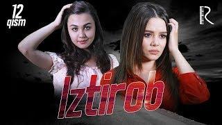 Iztirob (o'zbek serial) | Изтироб (узбек сериал) 12-qism
