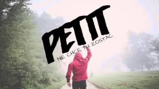Petit - Nie chcę tu zostać