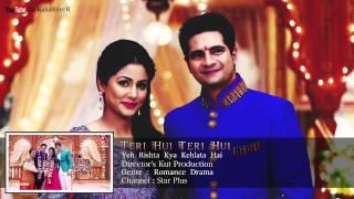 Download lagu 'Teri Hui Teri Hui' Full AUDIO Song | Yeh Rishta Kya Kehlata Hai | Hina Khan, Karan Mehra