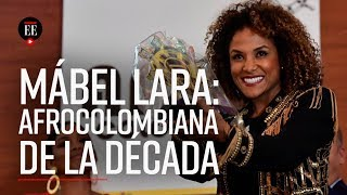 Mábel Lara: afrocolombiana de la década en Medios y Periodismo - El Espectador