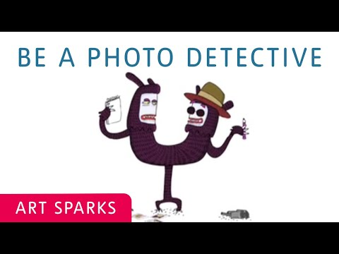 Be a Photo Detective| Art Sparks| Tate Kids