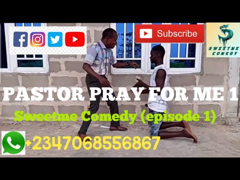 Pastor pray for me 1 (Sweetme comedy) (episode 1)
