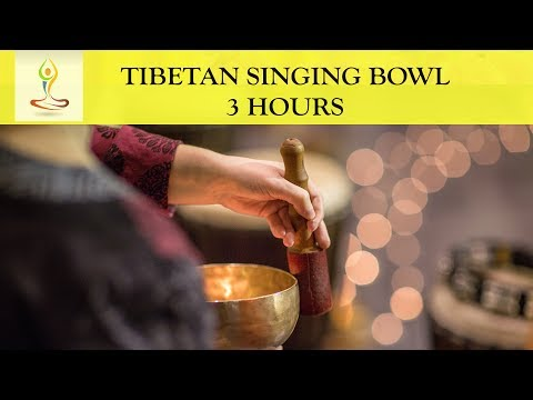 3 Hours Tibetan Singing Bowl Music to Cleanse of Negative En