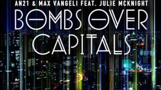 AN21 & Max Vangeli feat. Julie McKnight - Bombs Over Capitals (Original Mix)