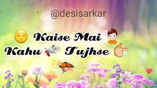 Kaise Mai Kahun Tujhse | RHTDM | Romantic Love Song | WhatsApp Status VIDEO 2017 ❤