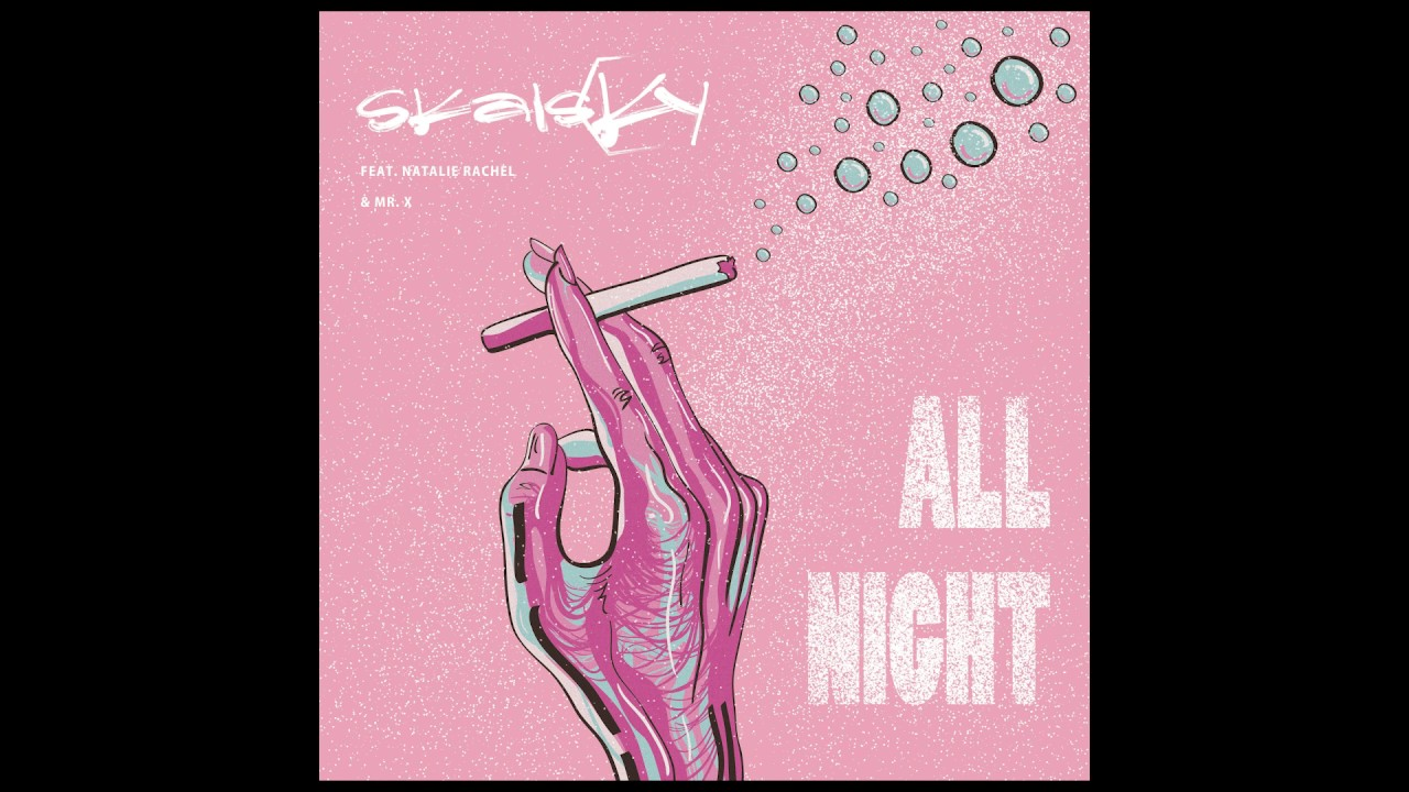 Skalsky - All Night (feat. Natalie Rachel & Mr X) AUDIO