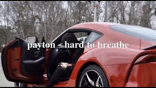 payton - Hard To Breathe (lyrics)