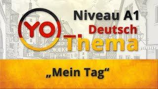 """Thema 5 """"Mein Tag"""". Deutsch für Anfänger (Niveau A1)"""