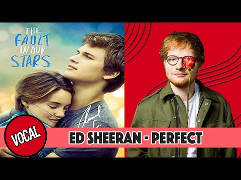 """ed-sheeran---perfect-on-""""the-fault-in-our-stars""""---vocal-version"""