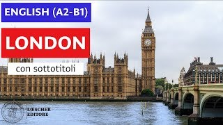 English - London (A2-B1 - with subtitles)