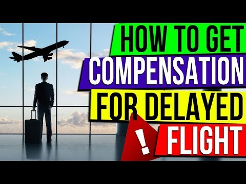 HOW TO CLAIM COMPENSATION FOR FLIGHT DELAYS| AIRHELP