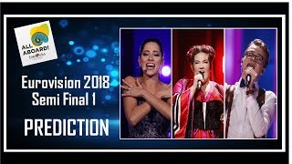PREDICTION | Eurovision 2018 Semi Final 1 | Top 19 | With Comments | After Rehearsals