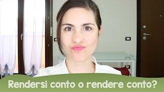 Learn Italian: rendersi conto o rendere conto?