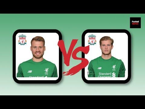 Mignolet vs Karius- Who should start for Liverpool?