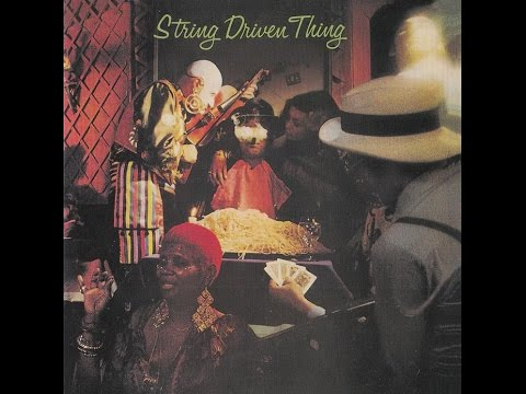 String Driven Thing - String Driven Thing 1972 (Full Album)