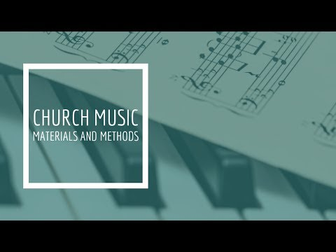 (18) Church Music Materials and Methods - Biblical Principles to Live By Part 1