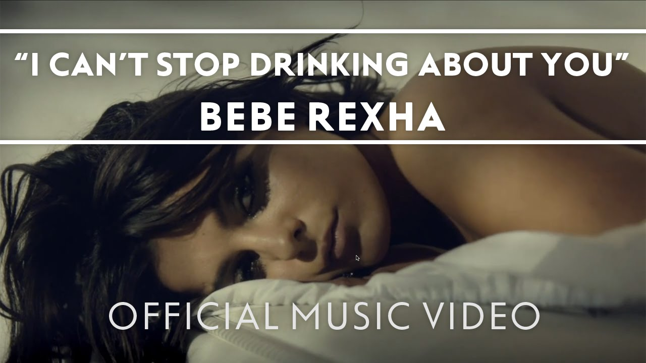 Bebe Rexha I Can T Stop Drinking About You Official Music Video