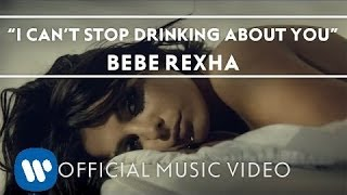 Bebe Rexha I Can't Stop Drinking About You Official Music Video