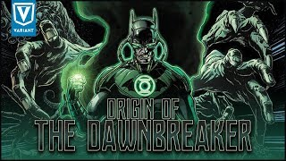 Origin Of The Dawnbreaker! (Evil Batman Green Lantern)