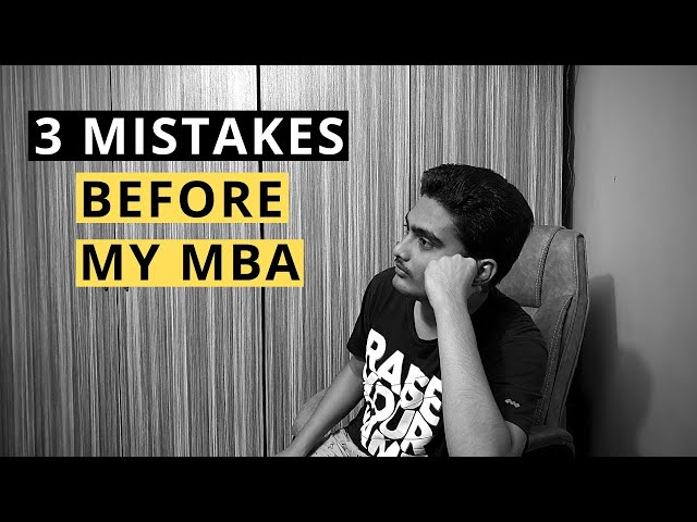 3 Mistakes before MBA that ruined my Career