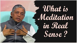 What is Meditation in Real Sense?