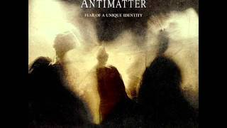Antimatter - Fear of a Unique Identity (full album)