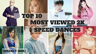 TOP 10 MOST VIEWED 2X SPEED DANCES