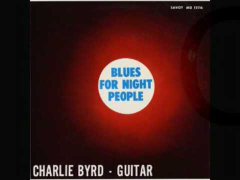 Charlie Byrd - Blues for Night People- First Show