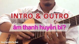 Hướng dẫn câu INTRO mang âm hưởng huyền bí | Học đàn guitar online | Học guitar đệm hát cơ bản