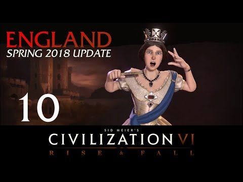 Civilization 6   Deity England Let's Play   Spring 2018 Update - Episode 10 [Downhill]