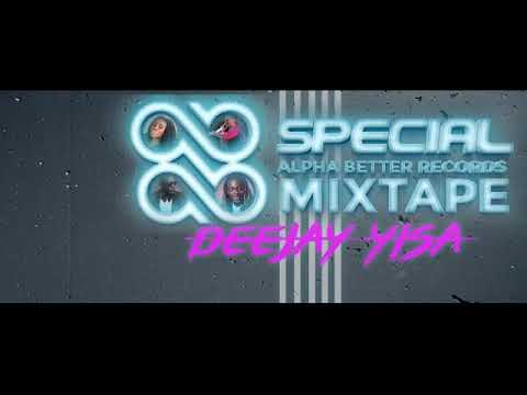 SPECIAL ALPHA BETTER RECORDS MIXTAPE BY DEEJAY YISA