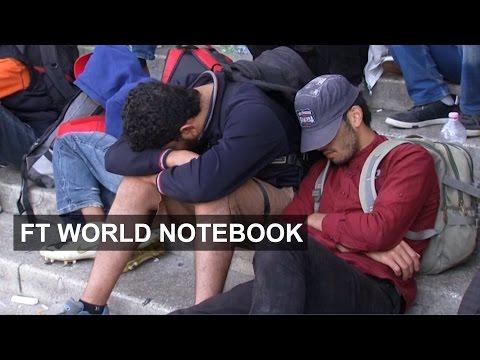 Refugees stranded at Budapest | FT World Notebook