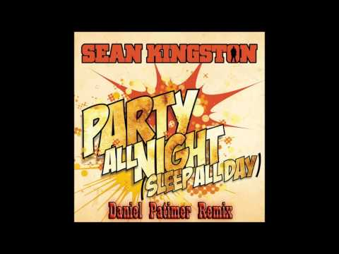 sean kingston - sleep all day party all night (danielpatimer remix)