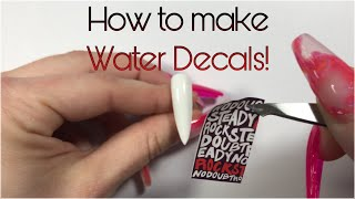 How to make WATER DECALS! For nails!
