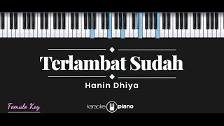 Download Terlambat Sudah - Hanin Dhiya (KARAOKE PIANO - FEMALE KEY)
