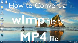 How to convert a  wlmp file to  mp4 file