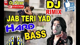 Jab Bhi teri yad ayegi {Hard Electro Bass} I SHOJ love Romantic 2018 Dj Rimix BY dj Vicky