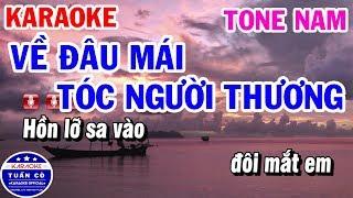 Karaoke Về Đâu Mái Tóc Người Thương Tone Nam Em | Nhạc Sống Tuấn Cò