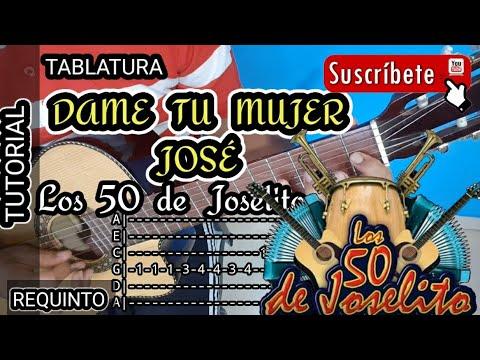 Dame Tu Mujer José Tablatura Requinto Tutorial Los 50 De Joselito Youtube