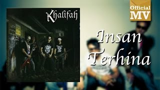 Gambar cover Khalifah - Insan Terhina (Official Music Video)