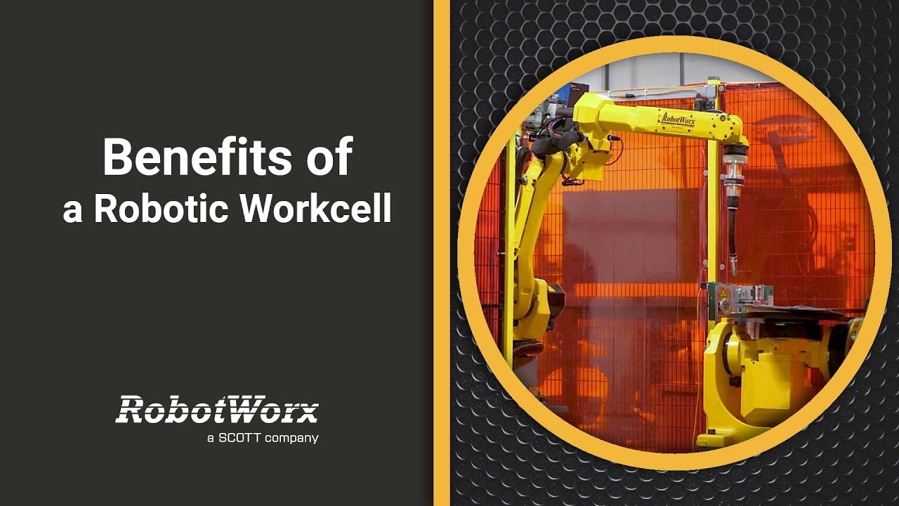 RobotWorx - What Are The Benefits Of A Robotic Cell?