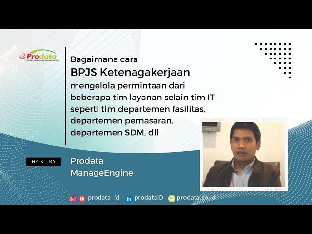 Testimonial BPJS Ketenagakerjaan tentang ManageEngine & Prodata Sistem Teknologi