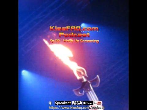KissFAQ Podcast Ep.112 - Wake Up Screaming