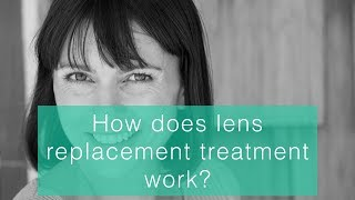 How does lens replacement treatment work?